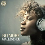 Displeasure feat Grean Tea The Artist - No More