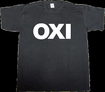 greece referendum freedom useless economics useless capitalism t-shirt ephemeral-t-shirts europe euro