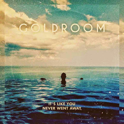 Goldroom - It's Like You Never Went Away EP