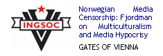 Norwegian Media Censorship: Fjordman on Multiculturalism and Media Hypocrisy