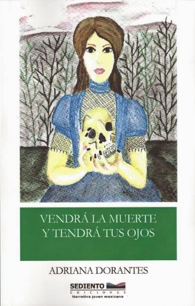 Vendrá la muerte y tendrá tus ojos, Sediento, México, 2014