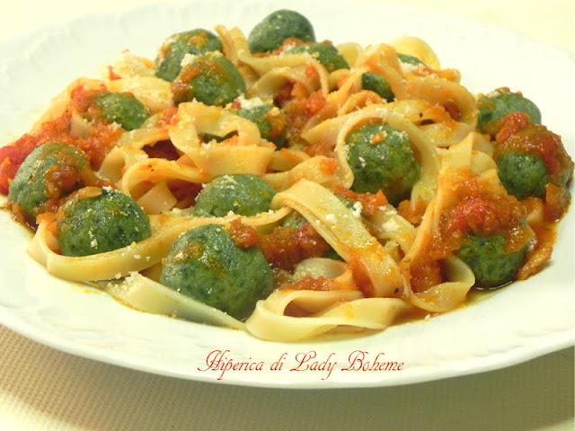 hiperica_lady_boheme_blog_di_cucina_ricette_gustose_facili_veloci_tagliatelle_con_polpettine_di_ricotta_e_spinaci