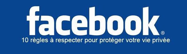 La Patate Chaude, 10 règles à respecter pour protéger sa vie privée sur Facebook
