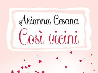 #Segnalazione:Così vicini di Arianna Cesana