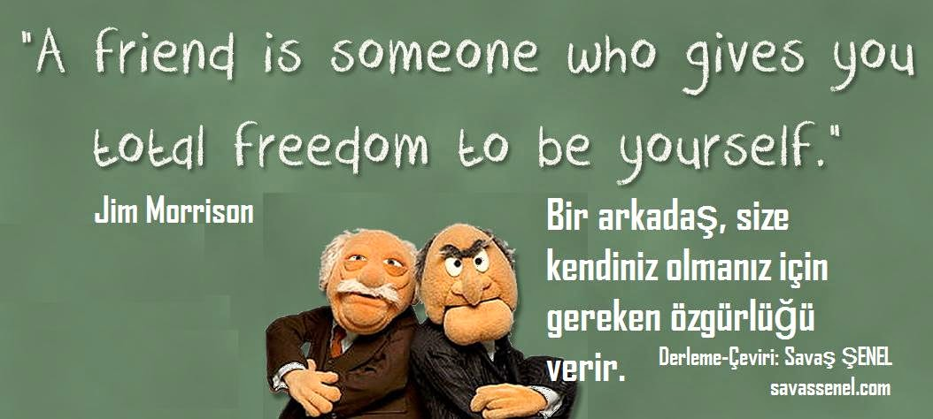 Turkish Quotes About Friendship Awesome Quote 0188 Friends Jim Morrison Englishturkish Quotes