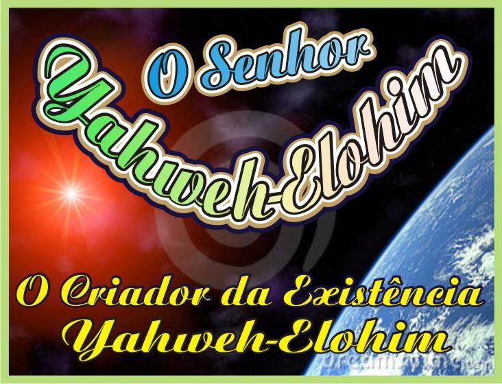 O Senhor Yahweh-Elohim