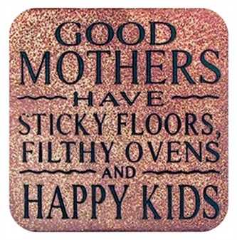 StoneWitWords Coasters - Good Mothers Have Sticky Floors