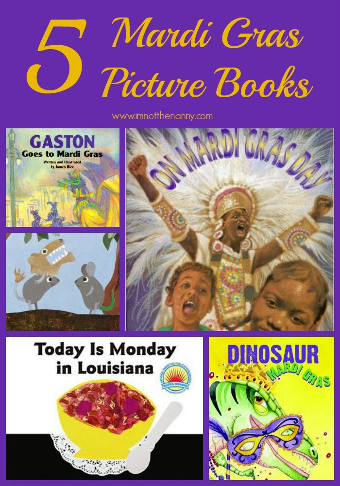 http://www.imnotthenanny.com/2014/02/mardi-gras-picture-books.html#idc-container