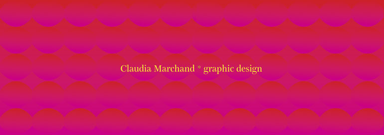 Claudia Marchand * Graphic Design