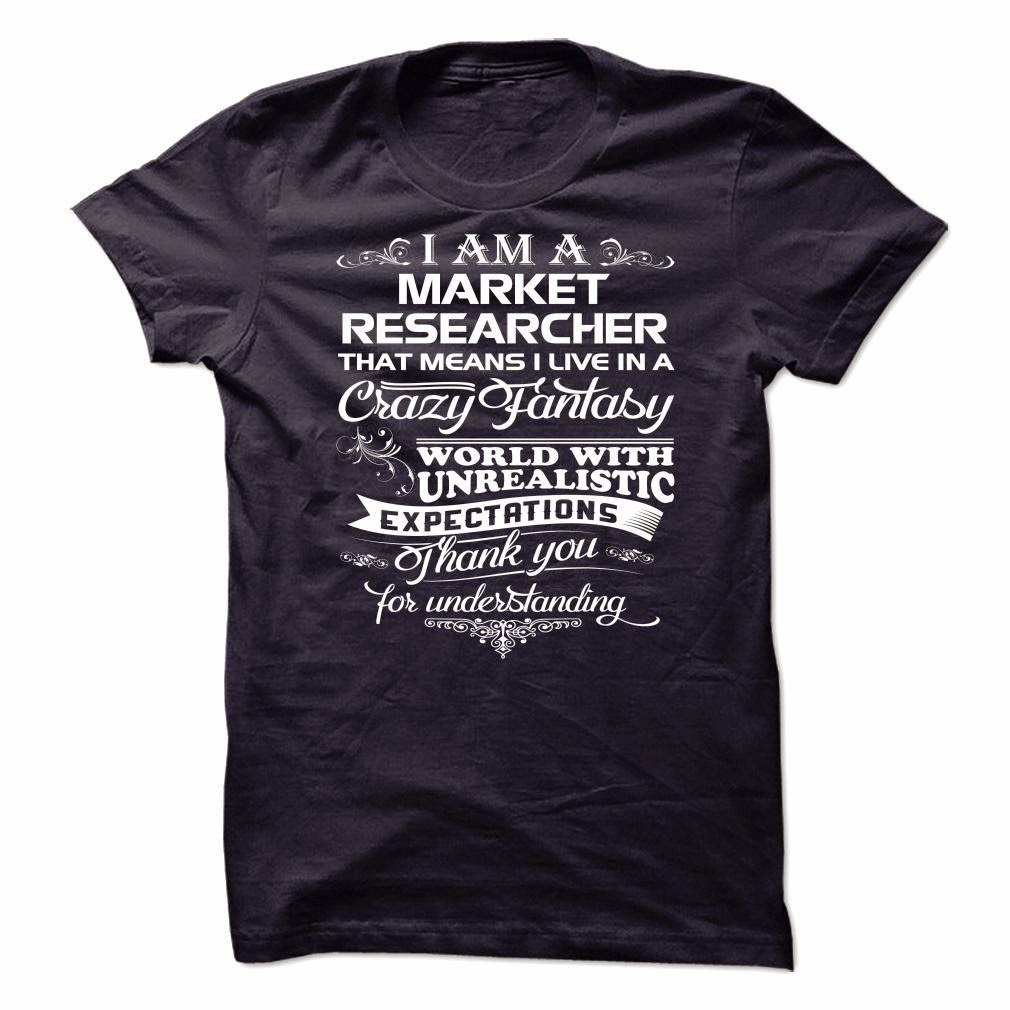I Am A Market Researcher T Shirt