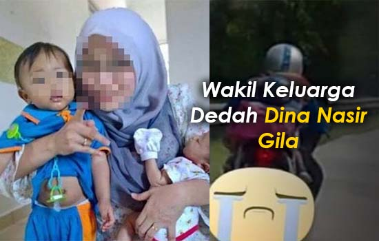 Wakil Keluarga Dedah Dina Nasir Gila