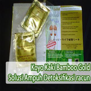 Koyo Kaki Bambo Gold Solusi Ampuh Detoksifikasi Racun