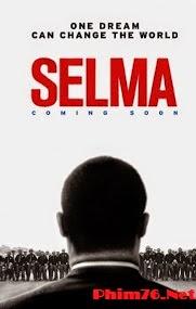 Giấc Mơ Thay Đổi Cả Thế Giới - Selma