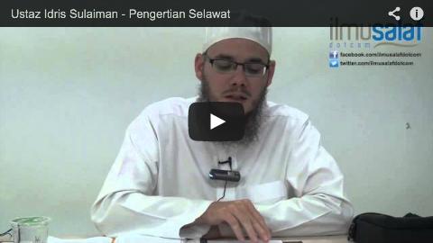 Ustaz Idris Sulaiman – Pengertian Selawat