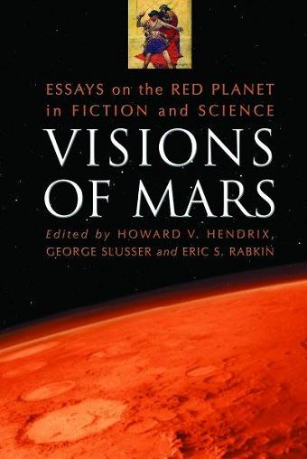 Marooned  Science Fiction  Fantasy Books On Mars Visions Of   Slusser And Eric S Rabkin This Volume Is A Collection Of Essays And  Articles That Are Mostly Derived From The  J Lloyd Eaton Science  Fiction