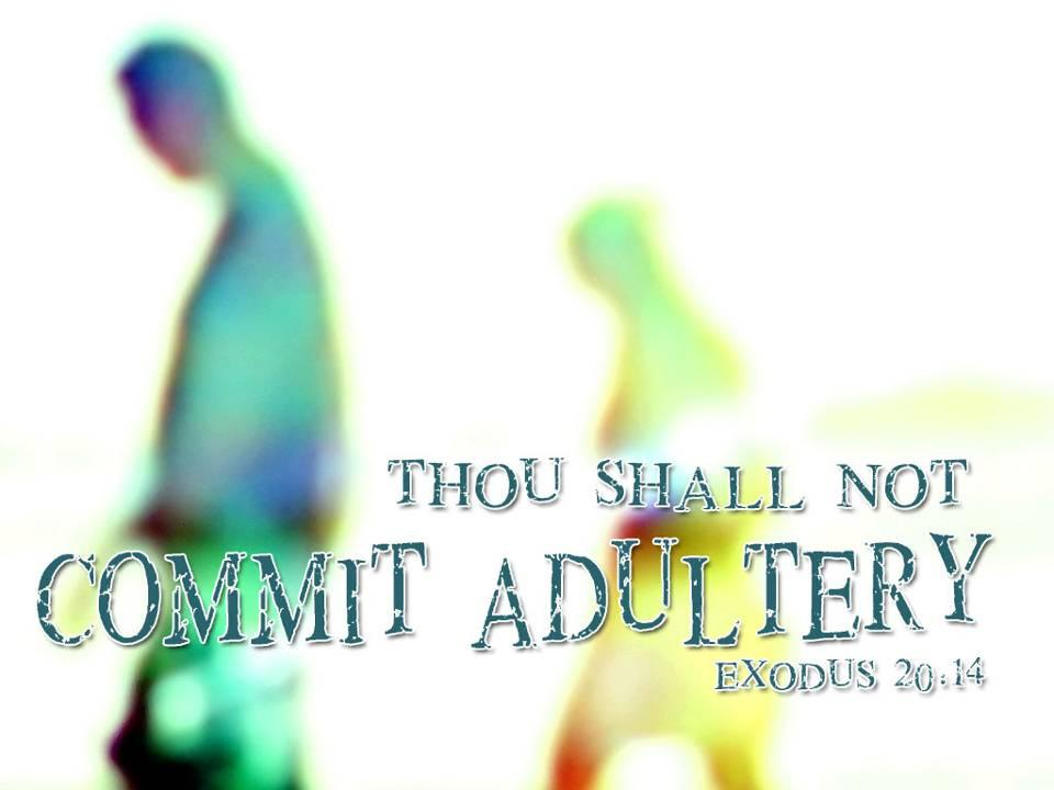 don t commit adultery