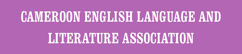 CAMEROON ENGLISH LANGUAGE & LITERATURE ASSOCIATION