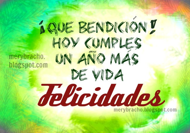 Mensaje cristiano de Cumpleaños por Mery Bracho con felicidades y bendiciones.