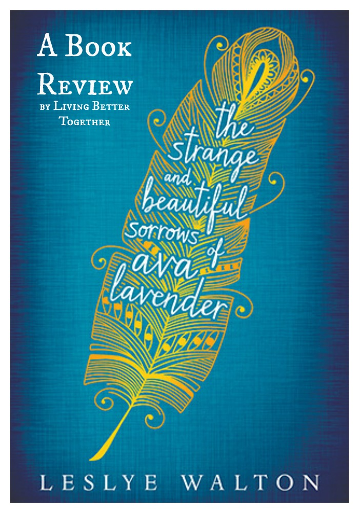 Book Review: The Strange and Beautiful Sorrows of Ava Lavender | www.livingbettertogether.com