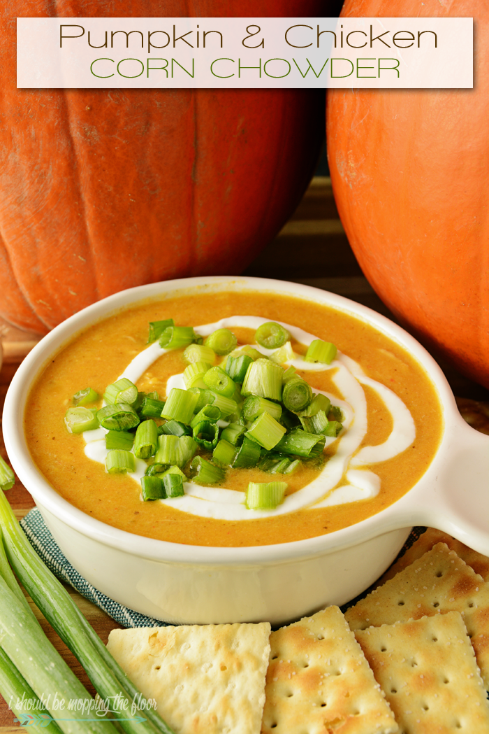 Pumpkin and Chicken Corn Chowder | The perfect HEALTHY fall soup!
