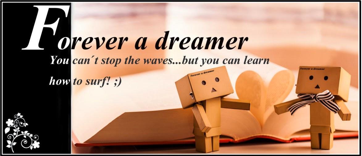 Forever a dreamer