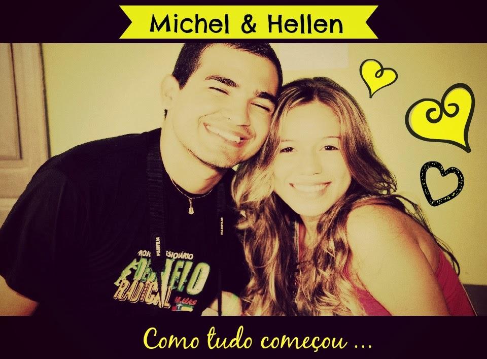 Como tudo começou... Hellen & Michel