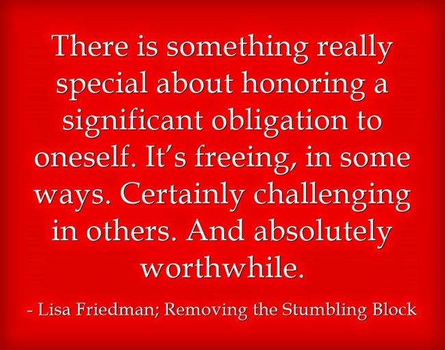 Honoring an Obligation to Yourself, Removing the Stumbling Block, Lisa Friedman
