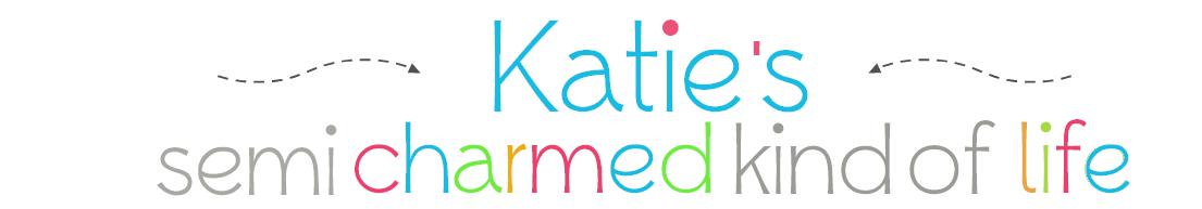 Katie's Semi Charmed Kinda Life