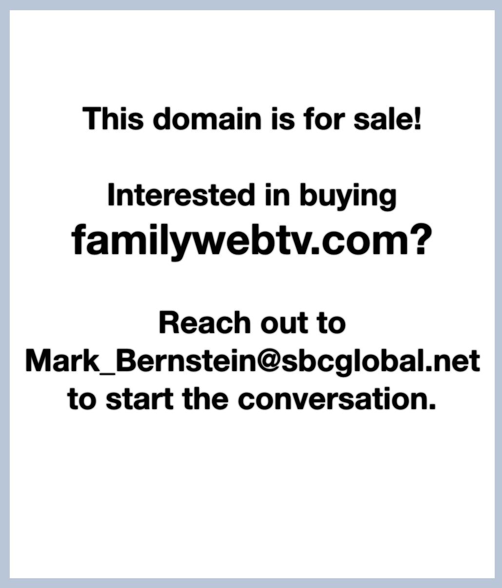 FamilyWebTV is for sale!