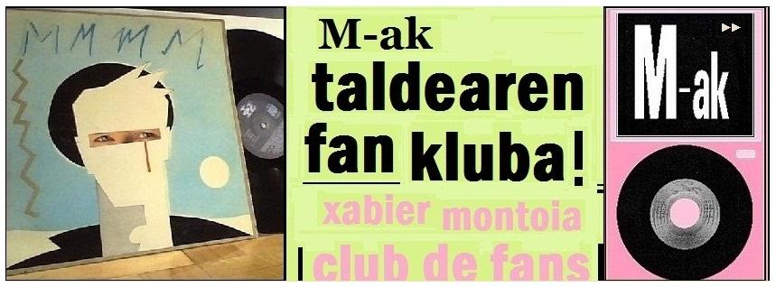 M-ak taldea eta Xabier Montoiaren Fan Kluba