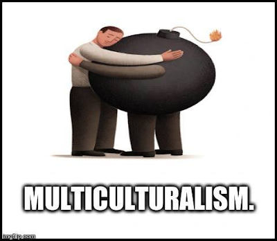 Multiculturalism means hugging the bomb