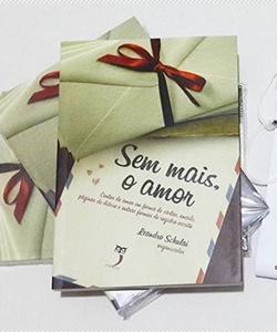 """Meu Livro: Antologia """"Sem Mais, O Amor""""."""