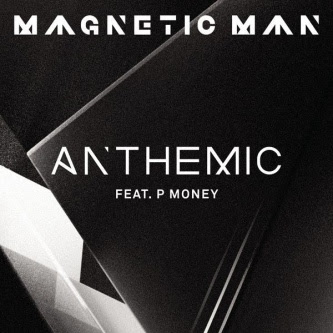 Magnetic Man - Anthemic