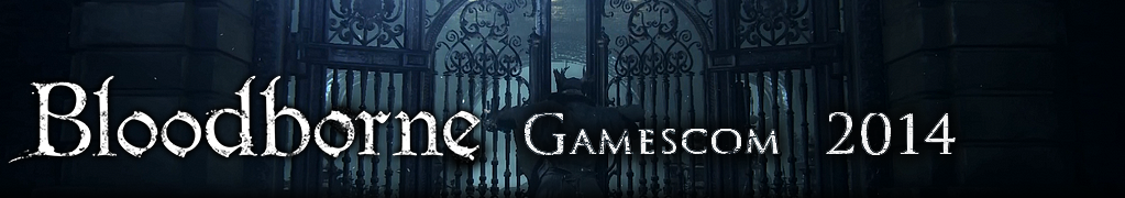 Bloodborne Gamescom