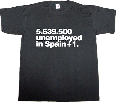 spain is different unenployment autobombing crisis t-shirt ephemeral-t-shirts