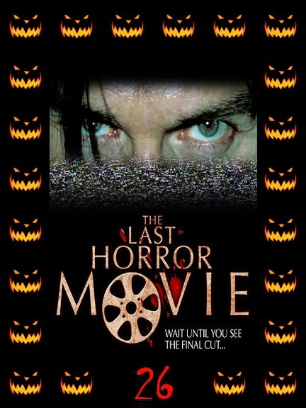 31 Days of Halloween 2013: Day 26  The Last Horror Movie - The Last Halloween Movie