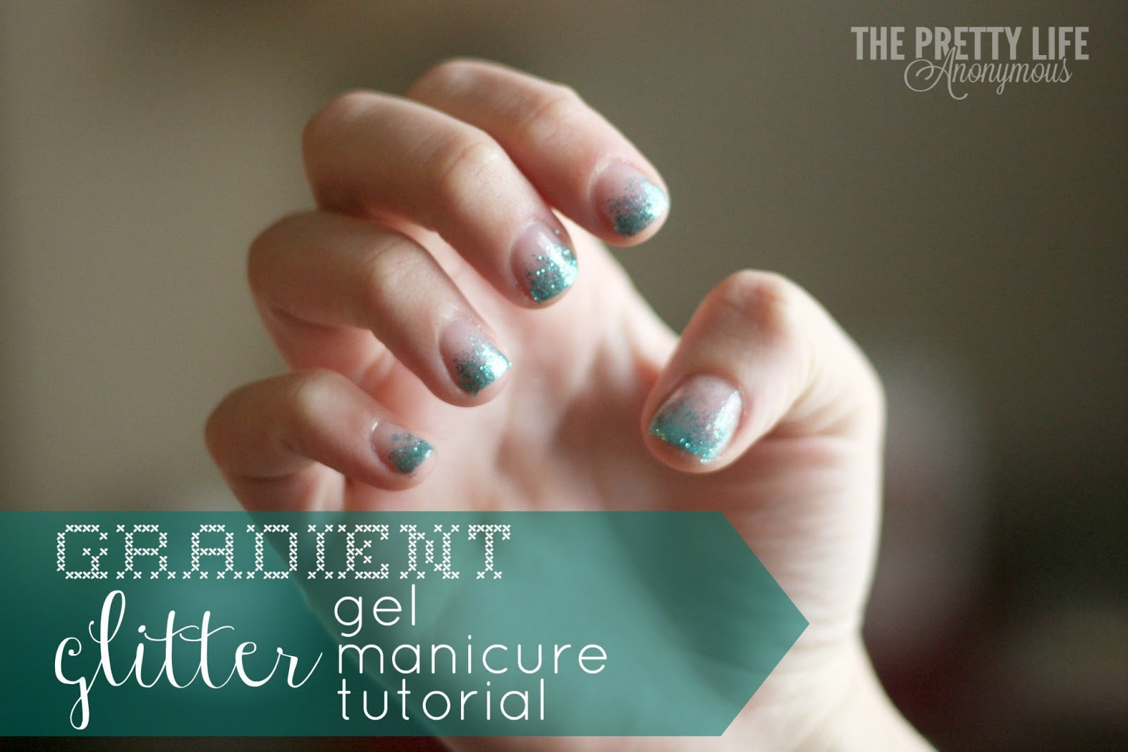 Gradient Glitter Gel Nails Tutorial - The Pretty Life Girls
