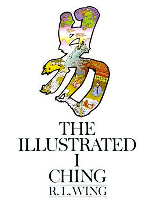 Illustrated I Ching - R.L. Wing