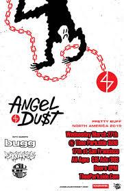 March 31, 2019 • 8:00 pm - 11:00 pm -Angel Du$t - Pretty Buff Tour  - Launchpad
