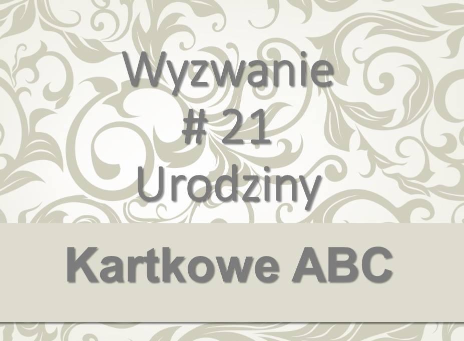 http://kartkoweabc.blogspot.com/2014/10/wyzwanie-21-u-jak-urodziny.html