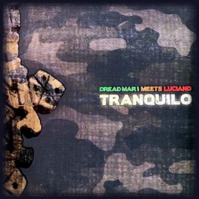 00 Dread Mar I Meets Luciano Tranquilo 2010 Front V Q Dread Mar I meets Luciano   Tranquilo (2011)