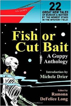 Fish or Cut Bait: A Guppy Anthology