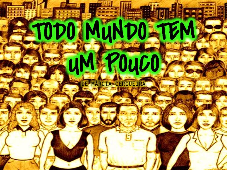 TODO MUNDO TEM UM POUCO | Peça de Teatro