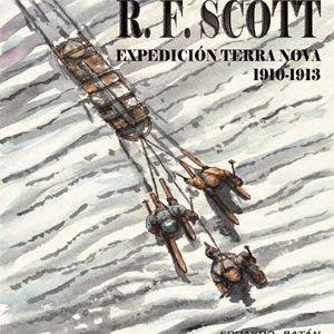 """""""R.F.Scott: Expedición Terra Nova.1910-1913"""" de Eduardo Batán."""