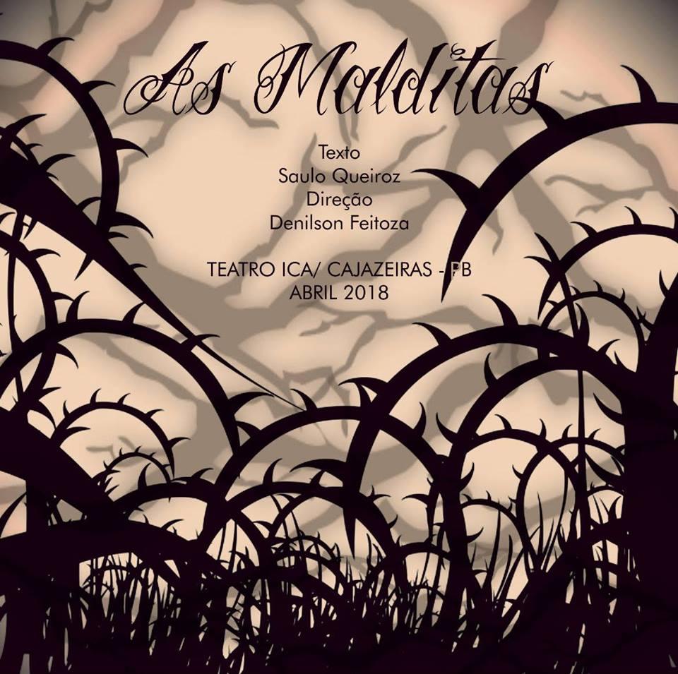 AS MALDITAS, MÊS DE ABRIL, TEATRO ICA. TEXTO: SAULO QUEIROZ. DIREÇÃO: DENILSON FEITOSA