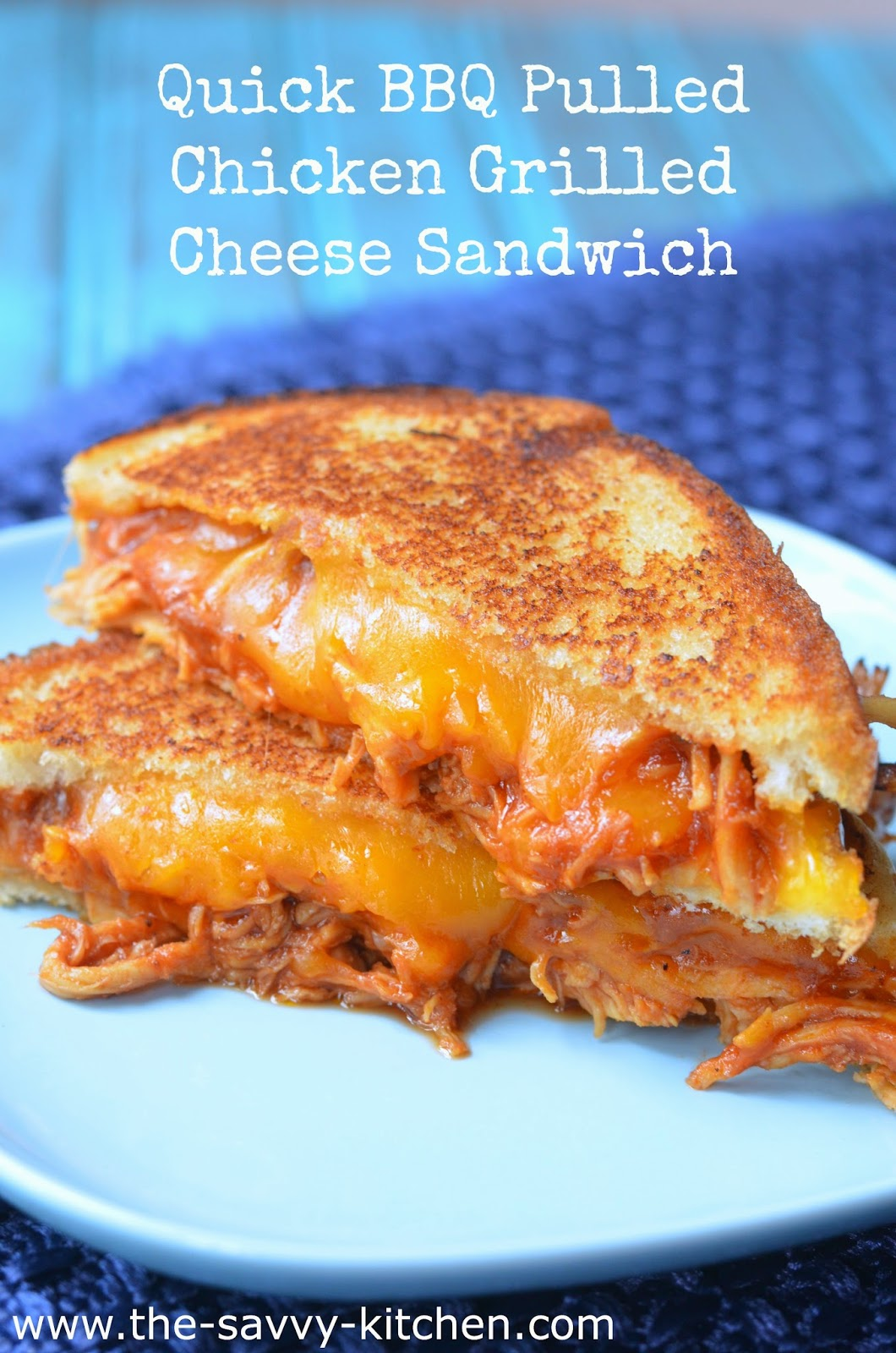 The Savvy Kitchen: Quick BBQ Pulled Chicken Grilled Cheese Sandwich