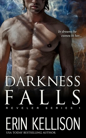 Darkness Falls (Reveler #1) by Erin Kellison