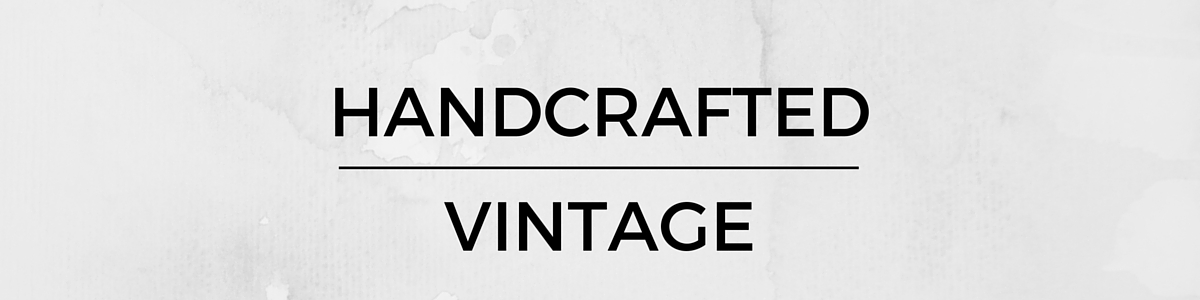 Handcrafted Vintage