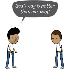 """God's way is better than our way!"""