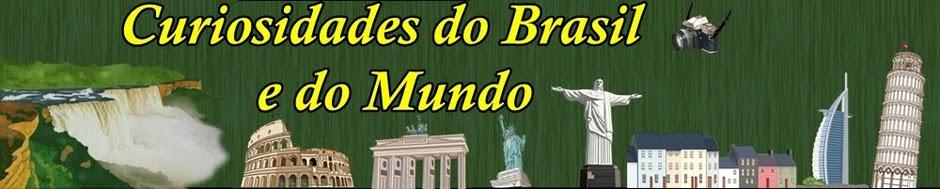 Curiosidades do Brasil e do Mundo